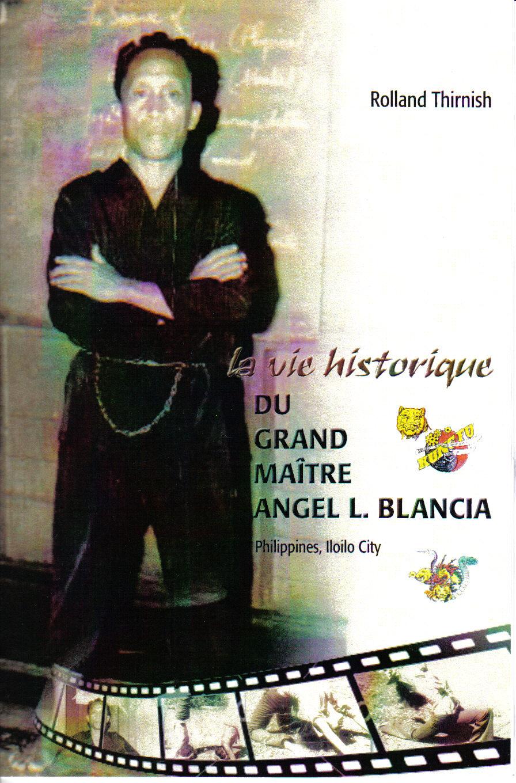 La vie historique Grand Maître Angel L. Blancia